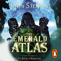The Emerald Atlas: The Books of Beginning 1 - John Stephens