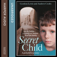 Secret Child - Andrew Crofts,Gordon Lewis