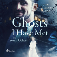 Ghosts I Have Met and Some Others - John Kendrick Bangs