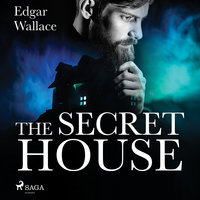 The Secret House - Edgar Wallace