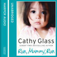 Run, Mummy, Run - Cathy Glass