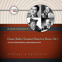 Classic Radio's Greatest Detective Shows, Vol. 1 - Hollywood 360