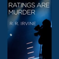Ratings Are Murder - R.R. Irvine