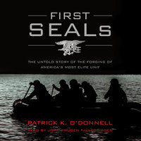 First SEALs - Patrick K. O'Donnell
