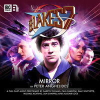 Blake's 7 - Mirror - Big Finish Productions