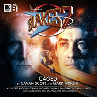 Blake's 7 - Caged - Big Finish Productions