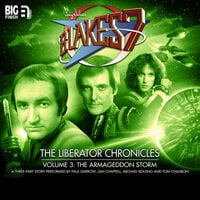 Blake's 7 - The Liberator Chronicles 3 - Big Finish Productions