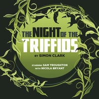 The Night of the Triffids - Big Finish Productions