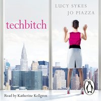 Techbitch - Jo Piazza,Lucy Sykes