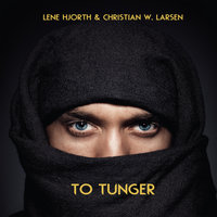 To tunger - Lene Hjorth,Christian W. Larsen