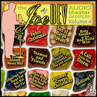 A Joe Bev Audio Theater Sampler, Vol. 4 - Joe Bevilacqua