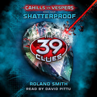 The 39 Clues - Shatterproof - Roland Smith