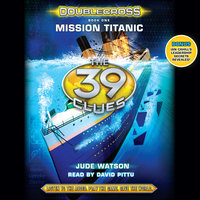 The 39 Clues - Mission Titanic - Jude Watson