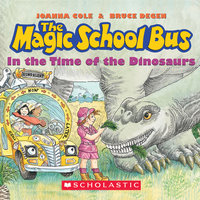 The Magic School Bus - In the Time of Dinosaurs - Joanna Cole,Bruce Degen