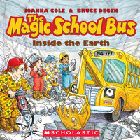 The Magic School Bus - Inside the Earth - Joanna Cole,Bruce Degen