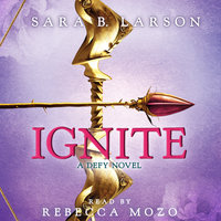 Ignite - A Defy Novel - Sara B. Larson