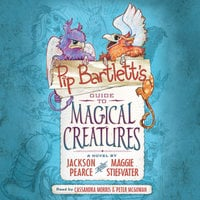 Pip Bartlett's Guide to Magical Creatures - Maggie Stiefvater,Jackson Pearce