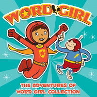 The Adventures of Word Girl Collection - Annie Auerbach