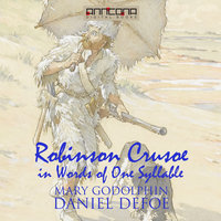Robinson Crusoe - Written in words of one syllable - Daniel Defoe,Mary Godolphin
