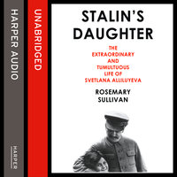 Stalin's Daughter - Rosemary Sullivan