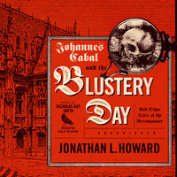 Johannes Cabal and the Blustery Day - Jonathan L. Howard