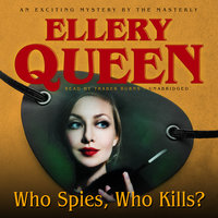 Who Spies, Who Kills? - Ellery Queen