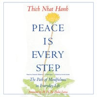Peace Is Every Step - Thich Nhat Hanh