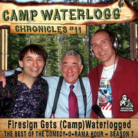 The Camp Waterlogg Chronicles 11 - Lorie Kellogg, Joe Bevilacqua, Donnie Pitchford