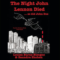 The Night John Lennon Died ... so did John Doe - Saundra Shohen,Louisa Burns-Bisogno
