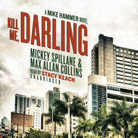 Kill Me, Darling - Max Allan Collins, Mickey Spillane
