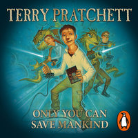Only You Can Save Mankind - Terry Pratchett