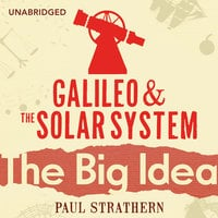 Galileo And The Solar System - Paul Strathern