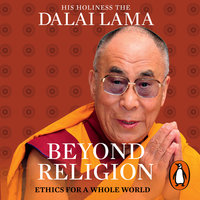 Beyond Religion: Ethics for a Whole World - Dalai Lama