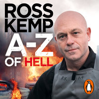 A-Z of Hell: Ross Kemp's How Not to Travel the World - Ross Kemp
