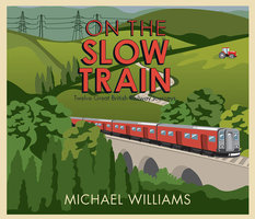 On The Slow Train - Michael Williams