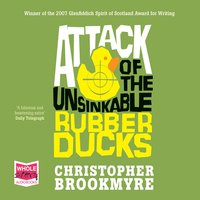 Attack of the Unsinkable Rubber Ducks - Chris Brookmyre