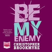 Be My Enemy - Chris Brookmyre