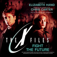 Fight the Future - Elizabeth Hand,Chris Carter