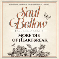 More Die of Heartbreak - Saul Bellow