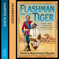 Flashman and the Tiger - George MacDonald Fraser
