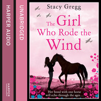 The Girl Who Rode the Wind - Stacy Gregg