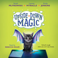 UpsideDown Magic - Sarah Mlynowski,Lauren Myracle,Emily Jenkins