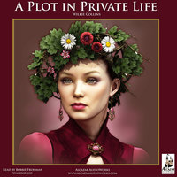 A Plot in Private Life - Wilkie Collins