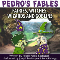 Pedro's Fables: Fairies, Witches, Wizards, and Goblins - Pedro Pablo Sacristán