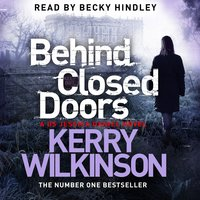 Behind Closed Doors - Kerry Wilkinson