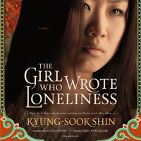 The Girl Who Wrote Loneliness - Kyung-sook Shin