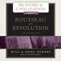 Rousseau and Revolution - Will Durant,Ariel Durant