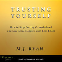 Trusting Yourself - M.J. Ryan