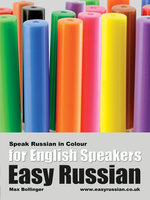 Easy Russian for English Speakers Volume 3: Speak Russian in Colour, Express Emotions, Discuss Weather, Art, Music, Film, Likes And Dislikes - Max Bollinger
