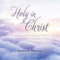 Holy in Christ - Andrew Murray